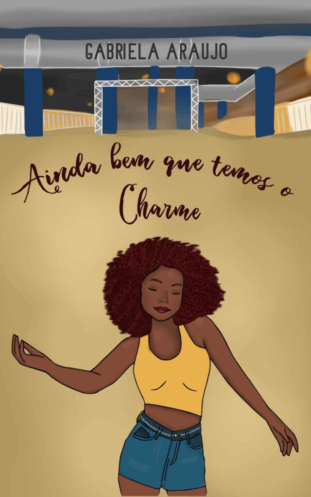 capa ainda bem que temos o Charme no site Gabriela Araujo.